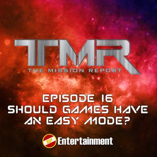 Episode 16 - Should Games Have an Easy Mode