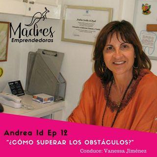 Cómo superar los obstáculos Ep 12 Andrea Id
