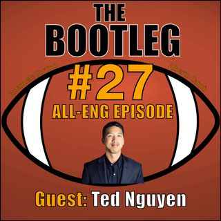 The Bootleg S01E27 - Special Guest: Ted Nguyen