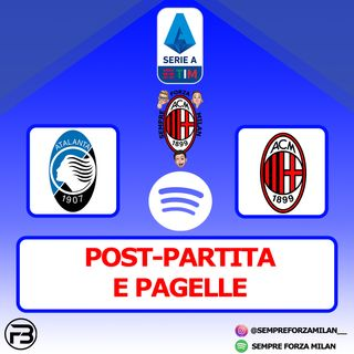 ATALANTA-MILAN 0-2 | PAGELLE e Post Partita