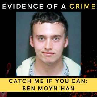 12. Catch Me If You Can: Ben Moynihan