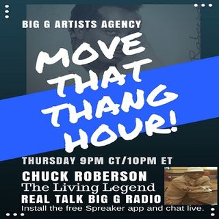 Chuck Roberson's Move That Thang Hour is Live Now!