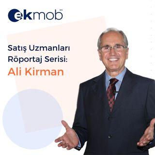 Satış Uzmanları  Röportaj Serisi:  Ali Kirman