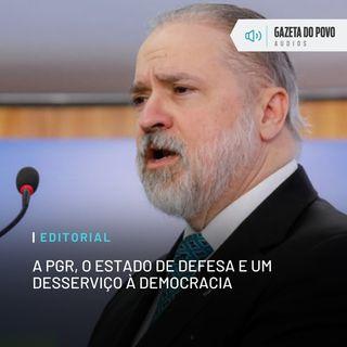 Editorial: A PGR, o estado de defesa e um desserviço à democracia