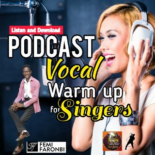Vocal Warm Up For Singers - Femi Faronbi podcast