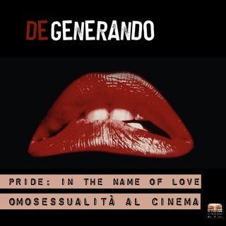 Pride - In the name of LOVE: Omosessualità al Cinema