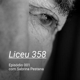LICEU 358 - Ep001 - Sabrina Pestana