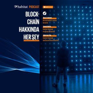 Blockchain Hakkında Her Şey