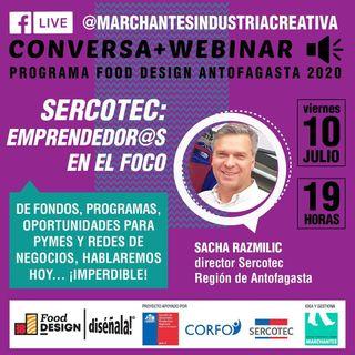 SERCOTEC: Emprendedores en el foco | Food Design DISÉÑALA #08