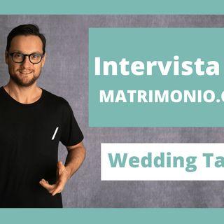 Intervista per Matrimonio.com Wedding Talks