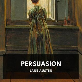 Persuasion by Jane Austen – Chapter 23A – Read by Karen Savage