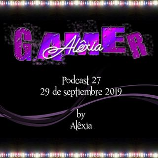 AlexiaGamer_Podcast27_29sep19