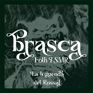 Ep. 4 - La leggenda del Rossàl