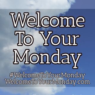 Welcome To Your Monday Message For 6/10/2019