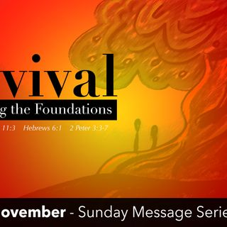 Revival - Rebuilding the Foundations (Part 1) - 11-4-18 - Pastor Matthew Spencer