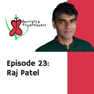 #23 Raj Patel on Colonialism, Food and Medicine