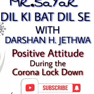 Positive Attitude at Lock Down 2.0 Time Talks With DARSHAN H. JETHWA