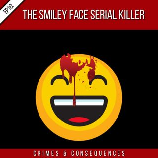 EP16: The Happy Face Serial Killer