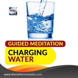 Guided Meditation: Charging Water