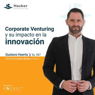 Gustavo Huerta -Corporate Venturing y su impacto en la innovación