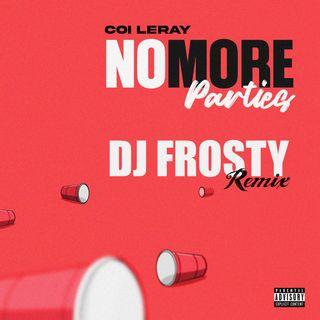Coi Leray - No More Parties DJ Frosty Remix