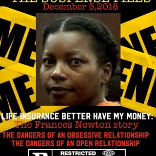 THE SUSPENSE FILES: LIFE INSURANCE BETTA HAVE MY MONEY THE FRANCIS NEWTON STORY PLUS THE DANGERS OF OBSESSIVE & OPEN RELATIONSHIPS