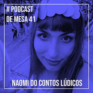 Podcast de Mesa #41 - Naomi do Contos Lúdicos