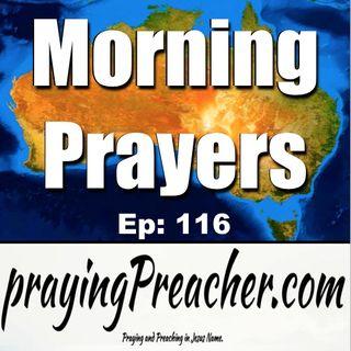 Morning Prayers Ep: 116  prayingPreacher.com
