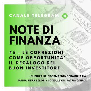 Note di Finanza | #5 Le correzioni di mercato come opportunità - Il decalogo del buon investitore