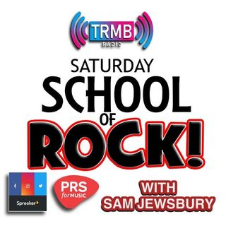 Saturday School Of Rock! on TRMB with Sam Jewsbury 20/02/2021