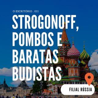 Strogonoff, Pombos e Baratas Budistas (Filial: Rússia)