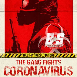 Bonus Episode - The Gang Fights Coronavirus