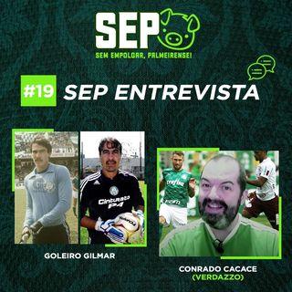 EP19: Entrevista com o goleiro Gilmar e Conrado Cacace
