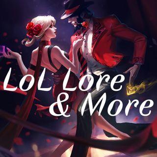 LoL Lore & More