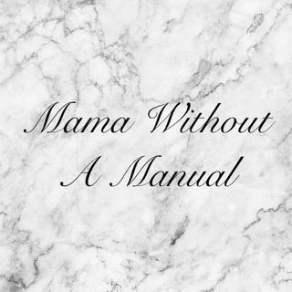 Mama Without A Manual