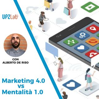 Marketing 4.0 vs Mentalità 1.0