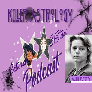 Killer Astrology 🔪🪐Aileen Wuornos Part 2
