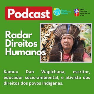 #034 - Marco Temporal das Terras Indígenas com Kamuu Dan Wapichana