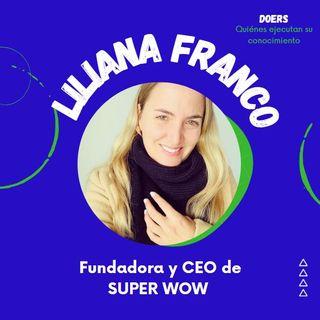 Liliana Franco. Fundadora y CEO de Super Wow
