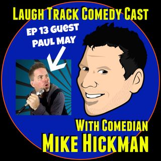 Laugh Track Comedy Cast 13 - Paul May
