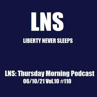 LNS: Thursday Morning Podcast 06/10/21 Vol.10 #110