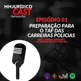 #EP01 - Preparação para o TAF e concursos da carreira policial, com Samara Trigueiro, escrivã da Polícia Civil.