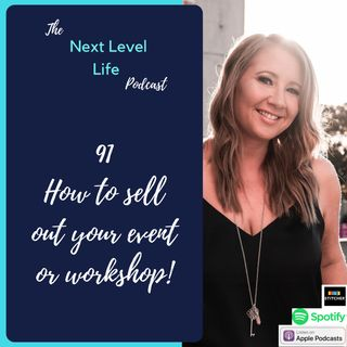 91- How to sell out your event or workshop