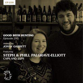 EP-250 Steph and Phill Palgrave-Elliott of Caps and Taps