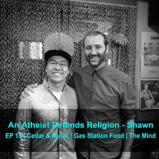 An Atheist Defends Religion - Shawn