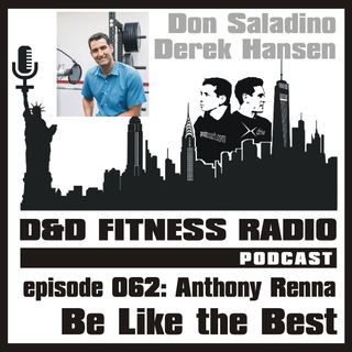 Episode 062 - Anthony Renna:  Be Like the Best