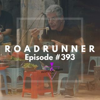#393 | Roadrunner: A Podcast About Anthony Bourdain
