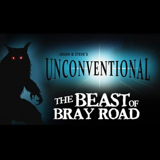 Unconventional - The Beast of Bray Road