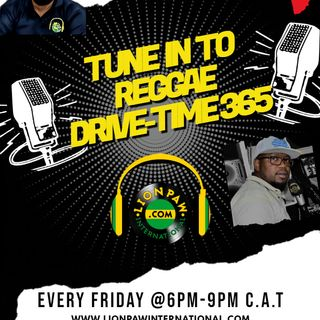 Reggae Drive-Time365 Live With Lion Paw Int'l Ep. 6 Nov.2020