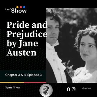 Pride And Prejudice: Chapter 3 and 4, Episodes 3